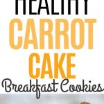 Healthy Carrot Cake Breakfast Cookies